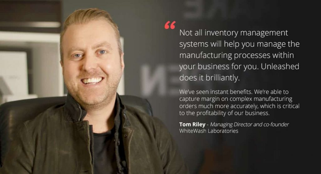 Unleashed Software - Customer Testimonial - Tom Riley - Managing Director and co-founder Whitewash Laboratories