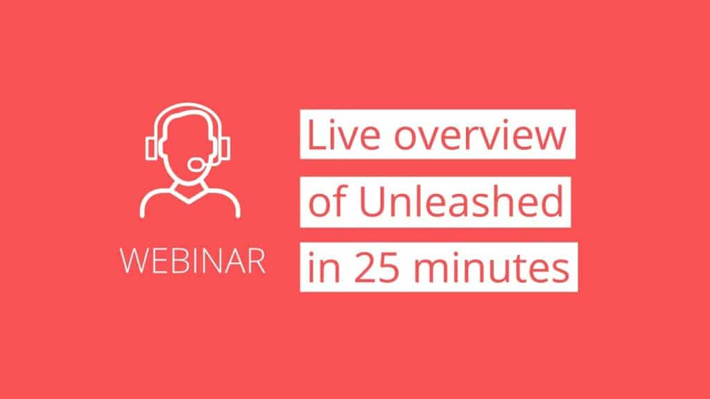 A quick overview of Unleashed in 25-minutes Feature Image